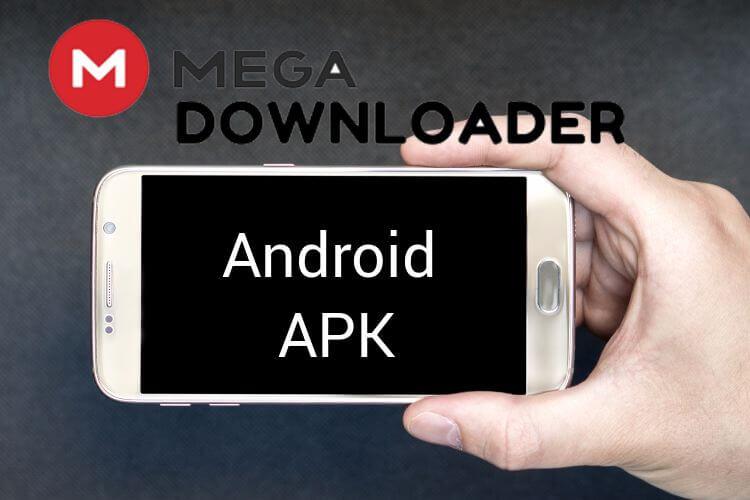 Mega Downloader APK for Android Latest Version Download [100% Working]