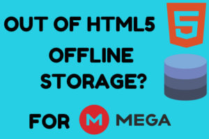 Your Browser Storage for Mega is Full/out of HTML5 Offline Error Fix